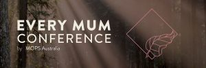 Every Mum Conference